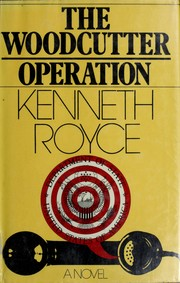 Cover of: The woodcutter operation by Kenneth Royce