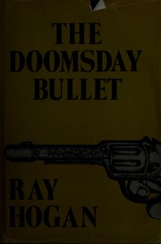 Cover of: The doomsday bullet by Ray Hogan