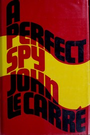 Cover of: A Perfect Spy by John le Carré