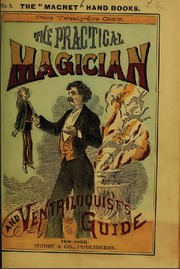 Cover of: The practical magician and ventriloquist's guide by Harry Houdini Collection (Library of Congress)
