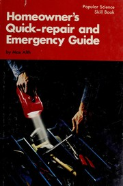 Cover of: Homeowner&#39;s quick-repair and emergency guide by Alth, Max
