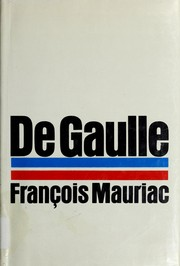 Cover of: De Gaulle by François Mauriac