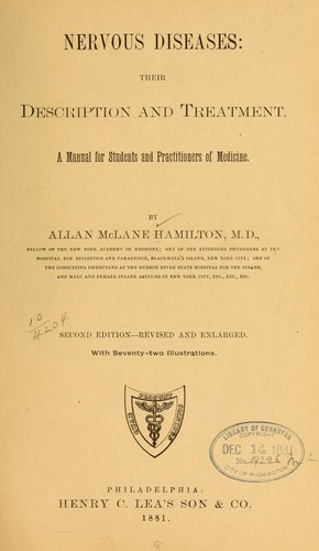 Nervous diseases: their description and treatment by Allan McLane Hamilton