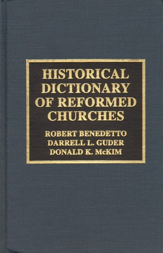 Historical Dictionary of Reformed Churches by Benedetto Robert