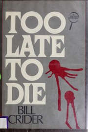 Cover of: Too late to die by Bill Crider