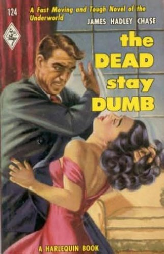 The Dead Stay Dumb by James Hadley Chase