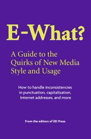 Cover of: E-What? A Guide to the Quirks of New Media Style and Usage by Editors of EEI Press