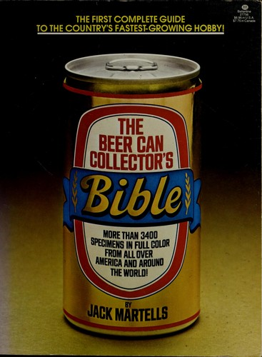 The Beer Can Collector's Bible Jack Martells