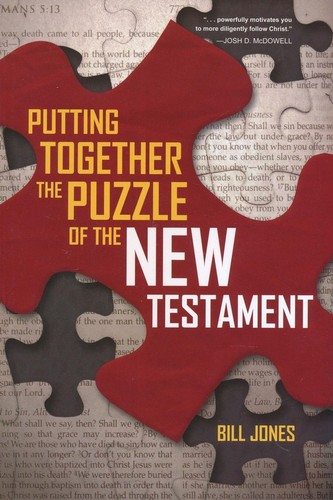 Putting Together The Puzzle of the New Testament by Bill Jones