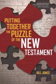 Cover of: Putting Together The Puzzle of the New Testament by Bill Jones