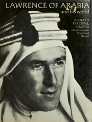 Cover of: Lawrence of Arabia and his world by Richard Perceval Graves