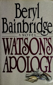 Cover of: Watson's apology by Bainbridge, Beryl