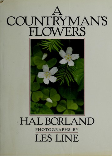 A countryman's flowers by Hal Borland