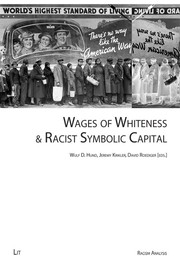 Cover of: Wages of Whiteness &amp; Racist Symbolic Capital by Wulf D. Hund