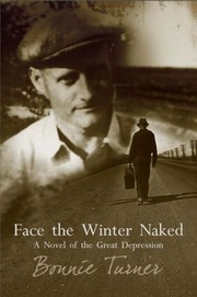 Cover of: Face the Winter Naked by Bonnie Turner