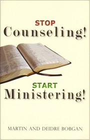 Cover of: Stop counseling! Start ministering! by Martin M. Bobgan