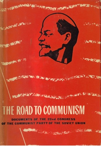 The road to communism by Kommunisticheskaia partiia Sovetskogo Soiuza (22.sezd 1961 Moscow, S.F.S.R.)