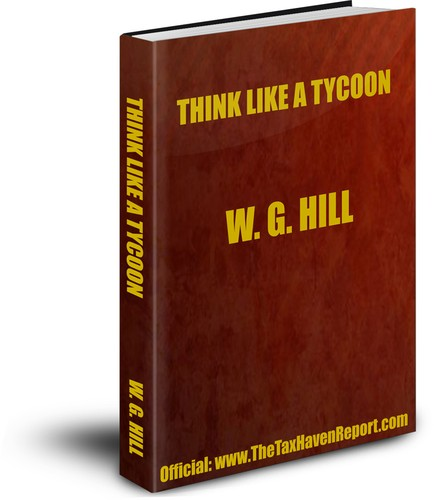 Think Like a Tycoon by William G. Hill