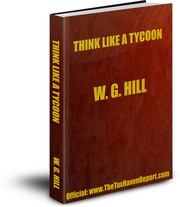 Cover of: Think Like a Tycoon by William G. Hill