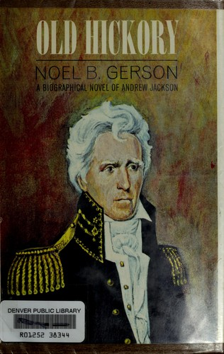 Old Hickory by Noel Bertram Gerson