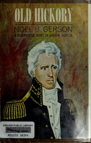 Cover of: Old Hickory by Noel Bertram Gerson