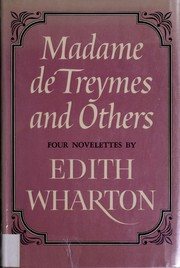 Cover of: Madame de Treymes, and others; four novelettes by Edith Wharton
