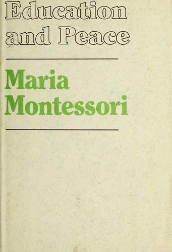 Education and peace by Maria Montessori