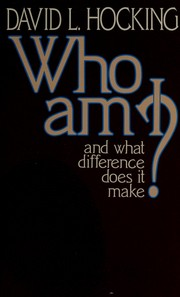 Cover of: Who am I and what difference does it make? by David L. Hocking