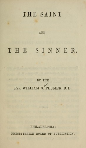 The saint and the sinner by William S. Plumer