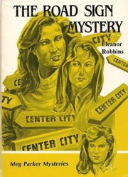 Cover of: The Road Sign Mystery (Meg Parker Mysteries) by Eleanor Robbins
