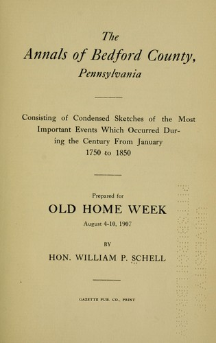 The annals of Bedford County, Pennsylvania by William P. Schell