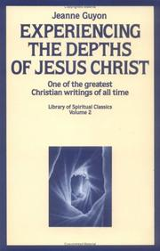 Cover of: Experiencing the Depths of Jesus Christ (Library of Spiritual Classics, Volume 2) by Jeanne Marie Bouvier de La Motte Guyon