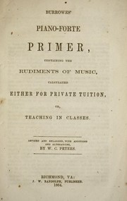 Cover of: Burrowes' piano-forte primer by J. F. Burrowes