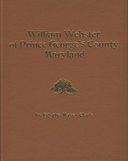 Cover of: William Webster of Prince George's County Maryland, 1698-1777 by Edythe Maxey Clark