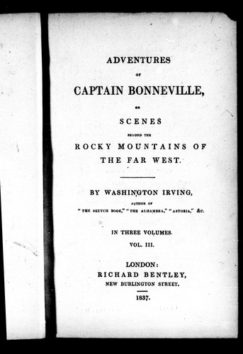 Adventures of Captain Bonneville, or, Scenes beyond the Rocky Mountains of the Far West by Washington Irving