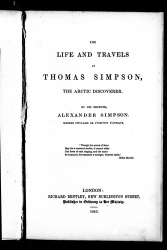 The life and travels of Thomas Simpson, the Arctic discoverer by Alexander Simpson