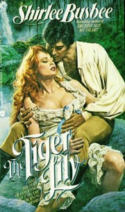 Cover of: The tiger lily by Shirlee Busbee