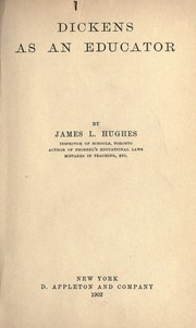 Cover of: Dickens as an educator. -- by Hughes, James L.