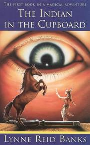 Cover of: The Indian in the Cupboard (The Indian in the Cupboard Ser., No. 1) by Lynne Reid Banks