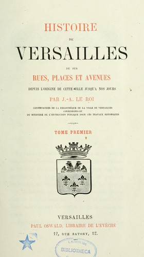 Histoire de Versailles by Joseph Adrien Le Roi