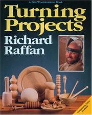 Cover of: Turning projects by Richard Raffan