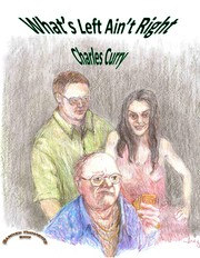 Cover of: What's Left Ain't Right by Charles Curry