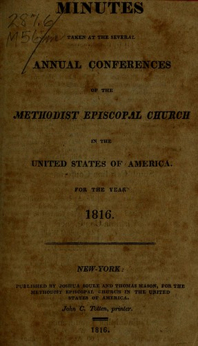 Minutes taken at the several annual conferences of the Methodist Episcopal Church in the United States of America for the year 1816 by 