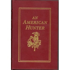 An American hunter by Archibald Hamilton Rutledge