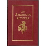 Cover of: An American hunter by Archibald Hamilton Rutledge