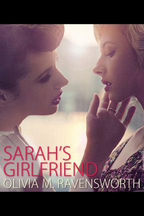 Sarah's Girlfriend by Olivia M. Ravensworth