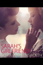 Cover of: Sarah's Girlfriend by Olivia M. Ravensworth