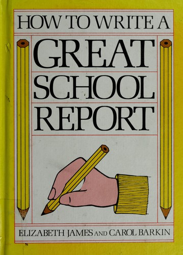 How to write a great school report by Elizabeth James