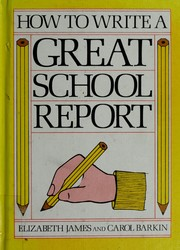 Cover of: How to write a great school report by Elizabeth James