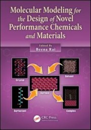 Cover of: Molecular modeling for the design of novel performance chemicals and materials by Beena Rai